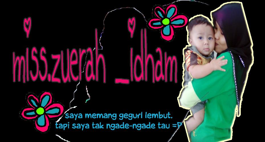 miss.zuerah_idham =D