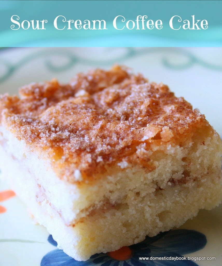My Domestic Daybook: Sour Cream Coffee Cake