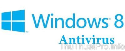 Top 5 phần mềm diệt virus miễn phí tốt nhất cho Windows 8