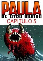 Paula de Otro Mundo - Cap5