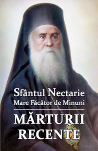 Sfantul Nectarie Mare Facator de Minuni - Marturii recente