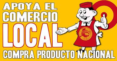 APOYA EL COMERCIO LOCAL, COMPRA PRODUCTO NACIONAL