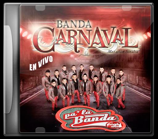 Banda Carnaval  en vivo Pa'La Banda Night Show (2013).