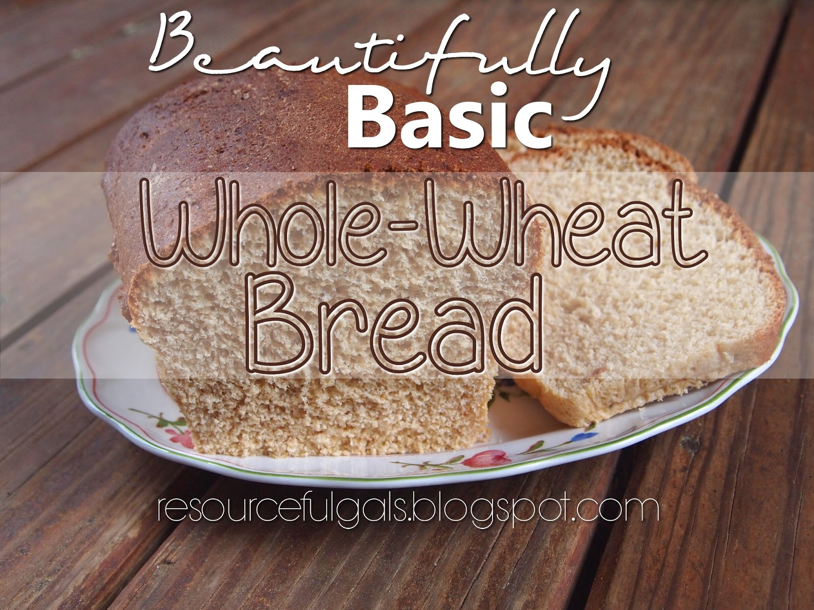 . :) So many of our recipes are based in the Basic Whole Wheat Bread ...