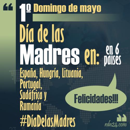 1º Domingo de Mayo - #FelizDíaDeLasMadres #España #Hungría #Lituania #Portugal #Sudáfrica #Rumanía