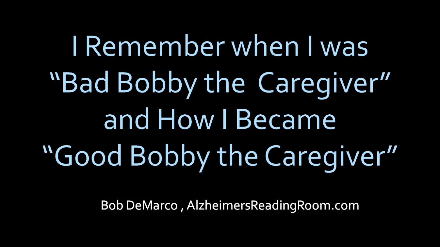 Good Bobby the Caregiver Quote