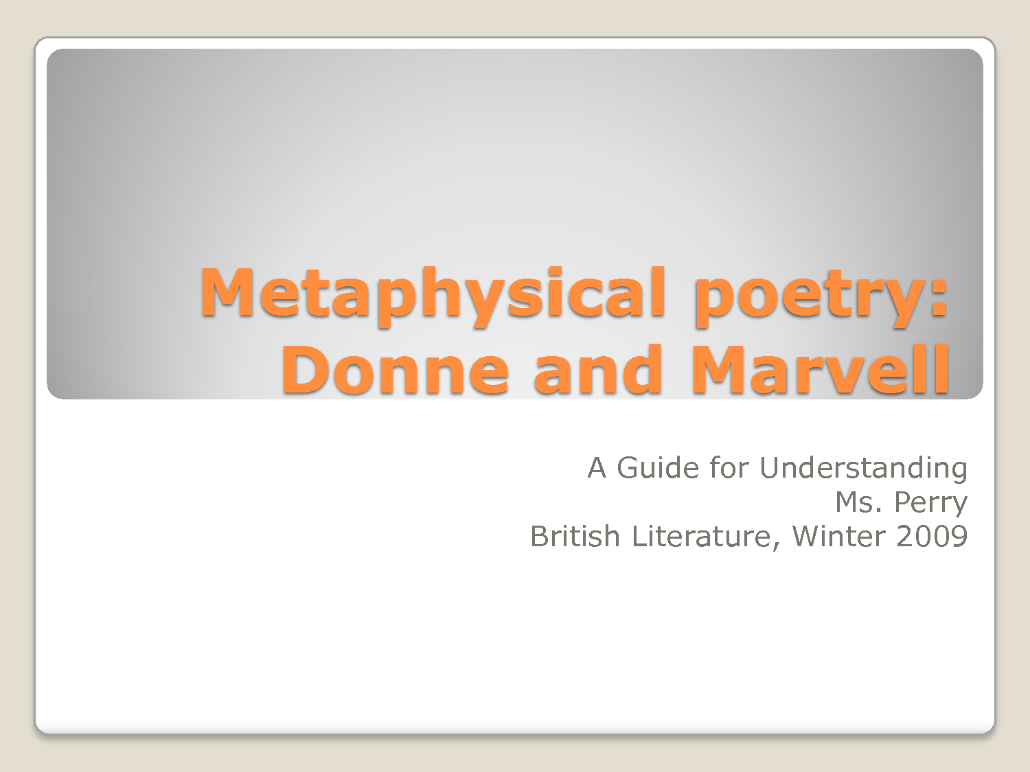 english literature metaphysical poem metaphysical poems are lyric poems they are brief but intense meditations characterized by striking use of wit irony and wordplay