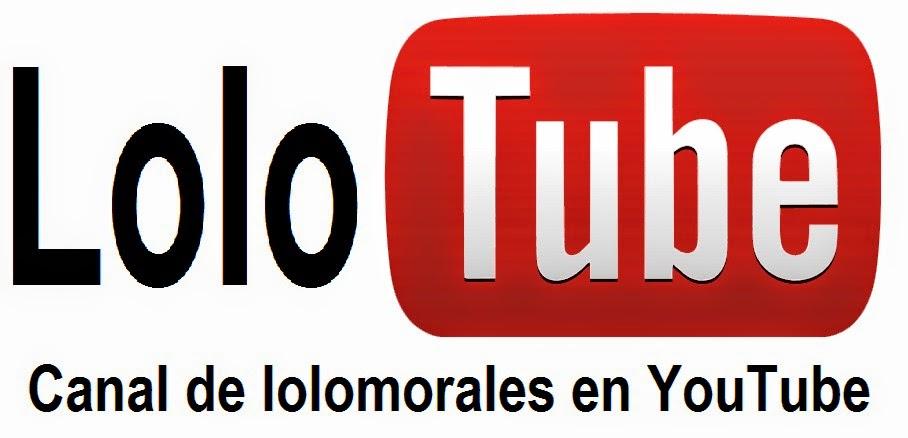 https://www.youtube.com/user/lolomorales2008