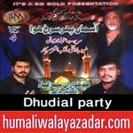 http://www.humaliwalayazadar.com/2014/11/dhudial-party-nohay-2015.html