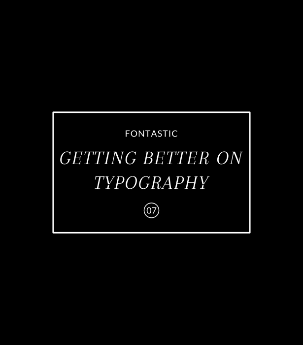 Fontastic 07: Getting Better On Typography - yuniquelysweet.blogspot.com
