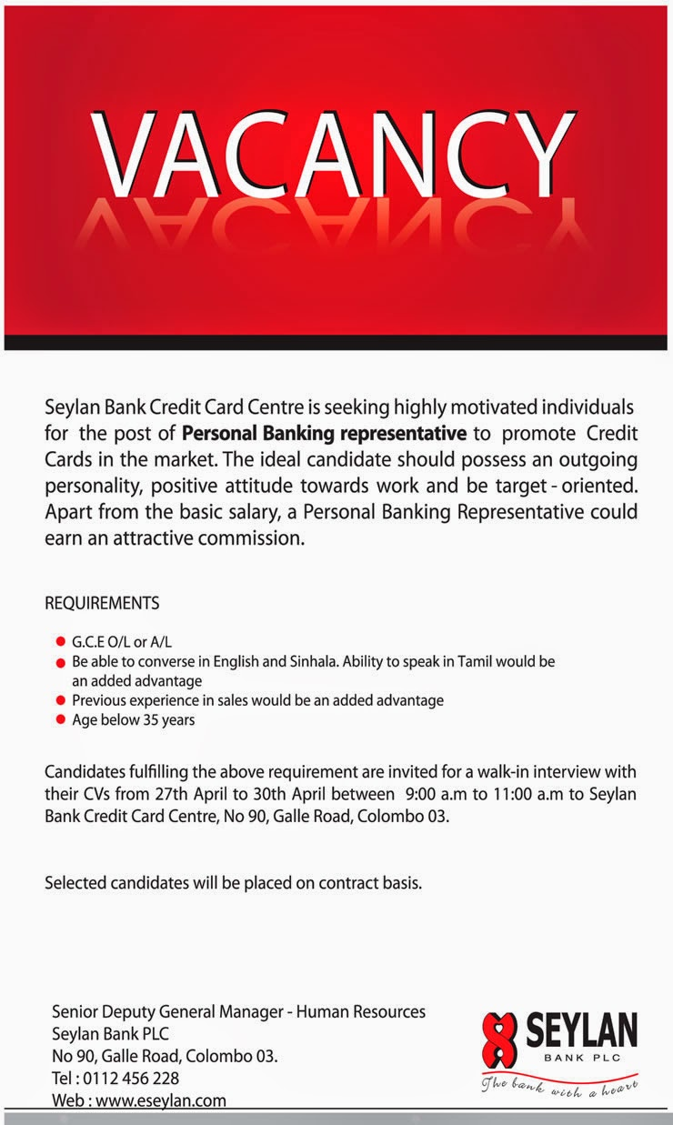 sri lanka vacancies latest vacancies career opportunities walk in interview date 27 30 2015 time 9 00a m 11 00 a m venue seylan bank credit card centre no 90 galle rd colombo 03