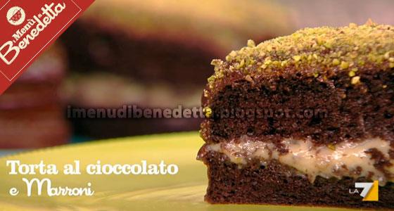 Torta al Cioccolato con Crema e Marroni di Benedetta Parodi