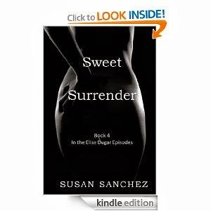 http://www.amazon.com/Sweet-Surrender-Elise-Dugar-Episodes-ebook/dp/B00GOKFP50/ref=sr_1_1?s=digital-text&ie=UTF8&qid=1384817387&sr=1-1&keywords=sweet+surrender+by+susan+sanchez