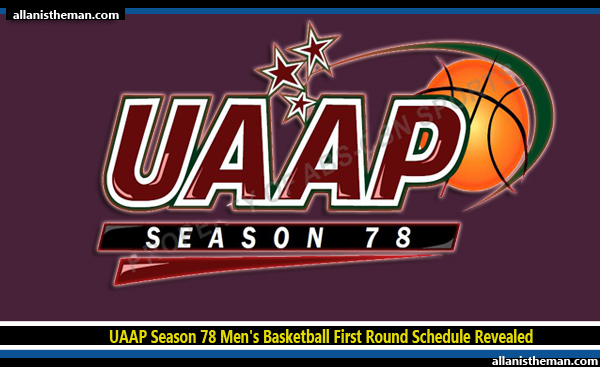UAAP Season 78 Men's Basketball First Round Schedule Revealed