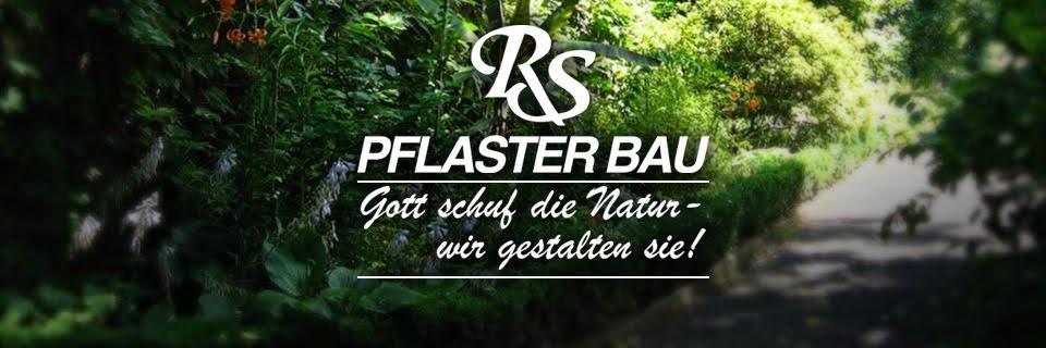 ---RS PFLASTERBAU---  wir sind Ihr kompetenter Partner in Pflaster- und Gartenbau