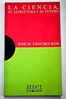 """""""La Ciencia su estructura y su futuro"""" - José Manuel Sanchez Ron."""