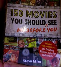 150 Movies you should die before you see , 150 worst movies  list , worst movies list , steve miller books