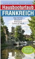 Meine besondere Reisebuchempfehlung für Frankreichliebhaber.