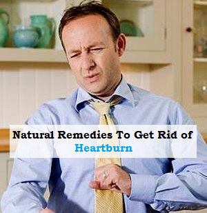 Natural Remedies To Get Rid of Heartburn