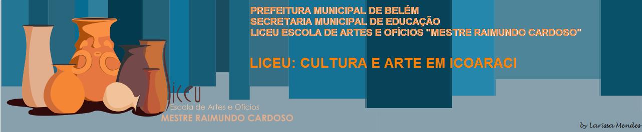 Liceu Escola: Cultura e Arte em Icoaraci