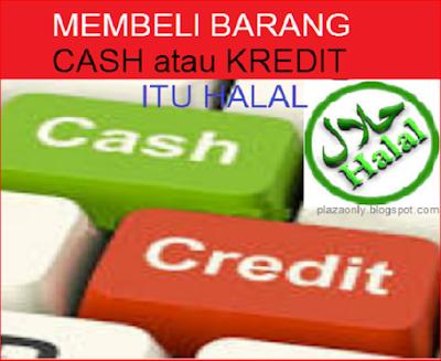 Membeli Barang Cash atau Kredit itu Halal