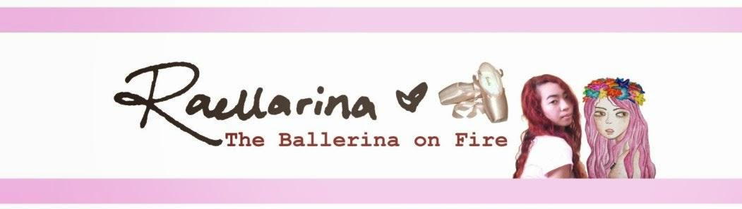 Raellarina- The Ballerina on Fire
