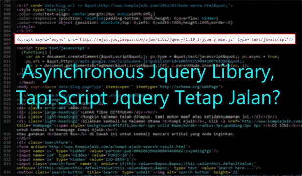 Asynchronous Jquery Library, Script Jquery Tetap Jalan?