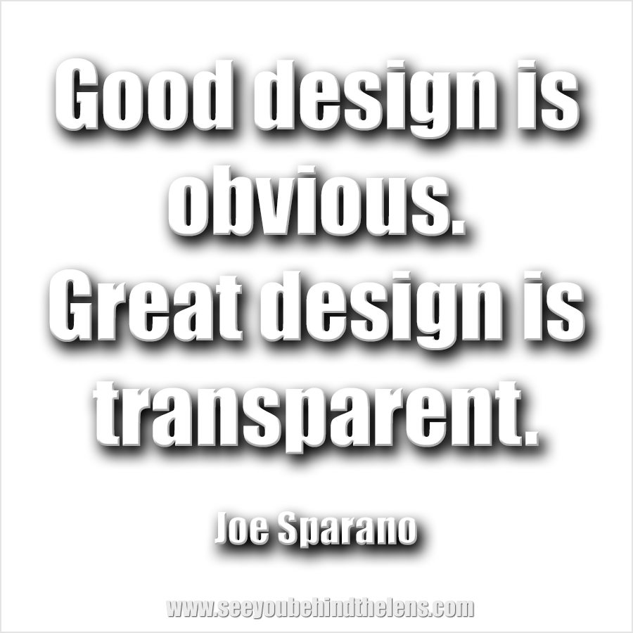 SYBTL Thoughtful Thursday Quote: Good design is obvious. Great design is transparent. by Joe Sparano