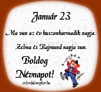 Január 23, Rajmund, Zelma névnap