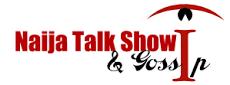 Naija Talk Show  & Gossip, Nigeria Nollywood