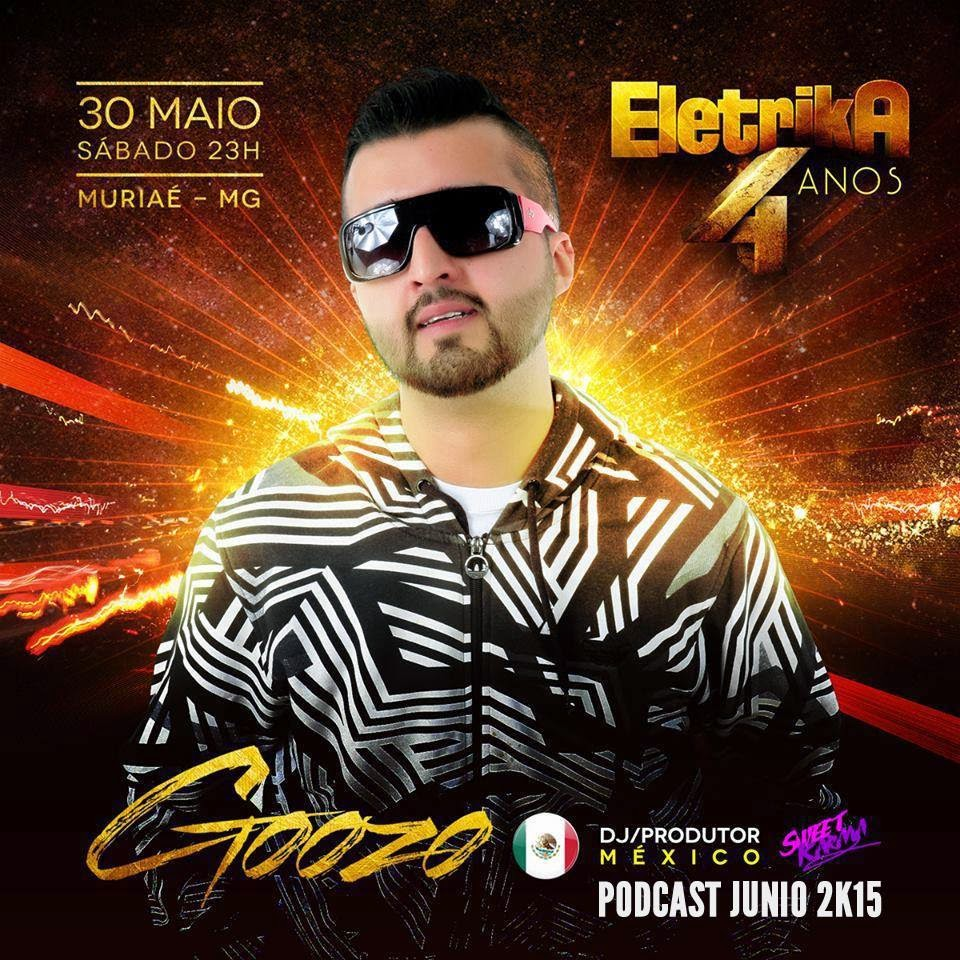 DJ Goozo - Goozo Sweet Travel Podcast 10 (Eletrika Edition Brasil)