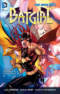 Batgirl Volume 2, by Gail Simone (Birds of Prey, Wonder Woman), Ardian Syaf (Blackest Night, Brightest Day, Justice League, Green Lantern) and Vicente Cifuentes (Fantastic Four, Hulk)