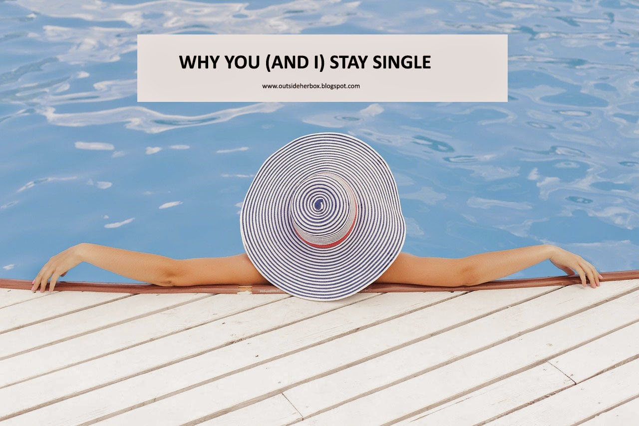 WHY YOU STAY SINGLE