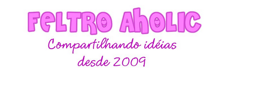 !!!! Feltro-Aholic  Moldes e pap em feltro e feltro estampado!