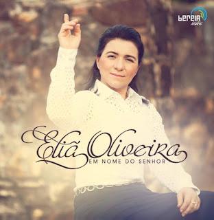 Eliã Oliveira – Em Nome Do Senhor – 2015