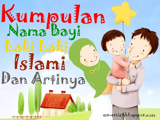 http://wa-emief.blogspot.com/2015/10/kumpulan-nama-bayi-laki-laki-islami-dan.html