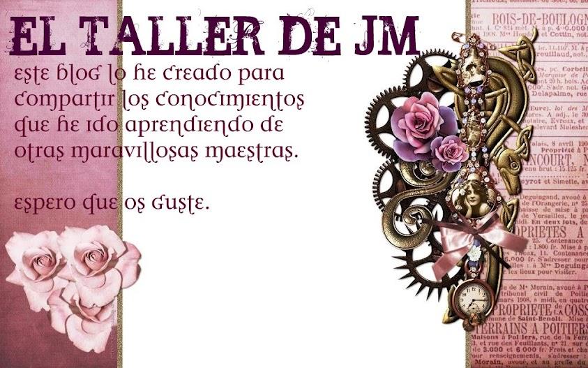 El taller de JM