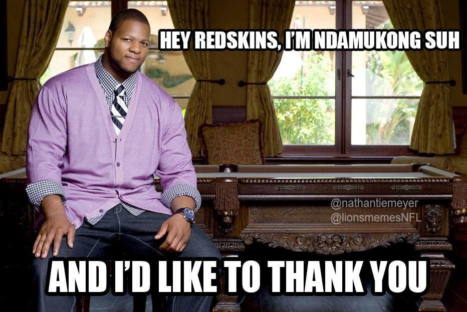 hey redskins, I'm ndamukong suh and I'd like to thank you