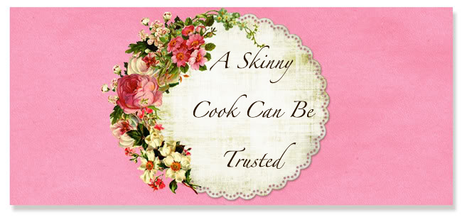 A skinny cook CAN BE trusted!!