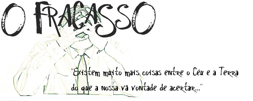 :: Blog do Fracasso ::