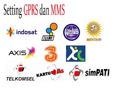 Cara Setting Gprs dan MMS Indosat,Telkomsel,XL,3,Axis
