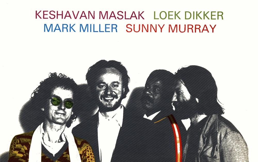 Keshavan Maslak Loek Dikker Mark Miller 3 Sunny Murray Mayhem In Our Streets