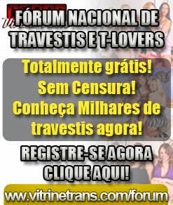 Conheca Travestis e Tlovers de todo Brasil! Forum Gratis!