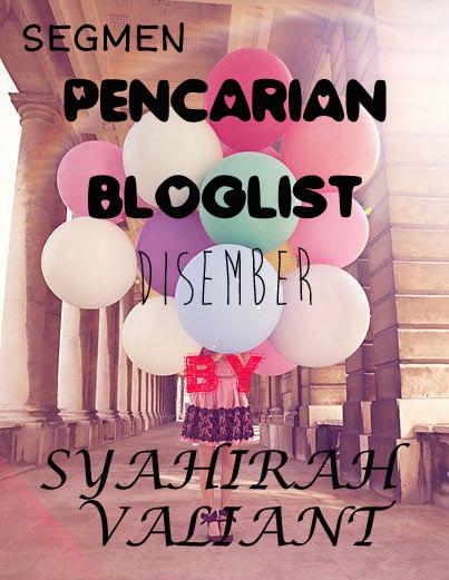 http://syahirahvaliant.blogspot.com/2014/12/segmen-pencarian-bloglist-disember-by.html