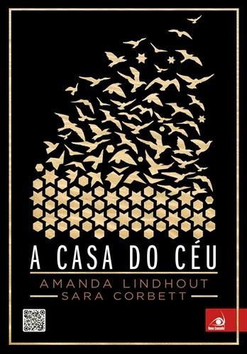 A CASA DO CÉU - AMANDA LINDHOUT | SARA CORBETT