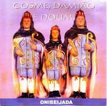 Salve Cosme, Damião e Doum!