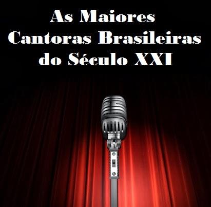 As Maiores Cantoras Brasileiras do Século XXI