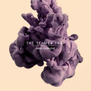 The Temper Trap – Need Your Love Lyrics | Letras | Lirik | Tekst | Text | Testo | Paroles - Source: musicjuzz.blogspot.com