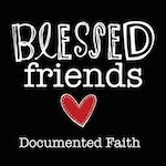 Proud to be a Blessed Friends Ambassador