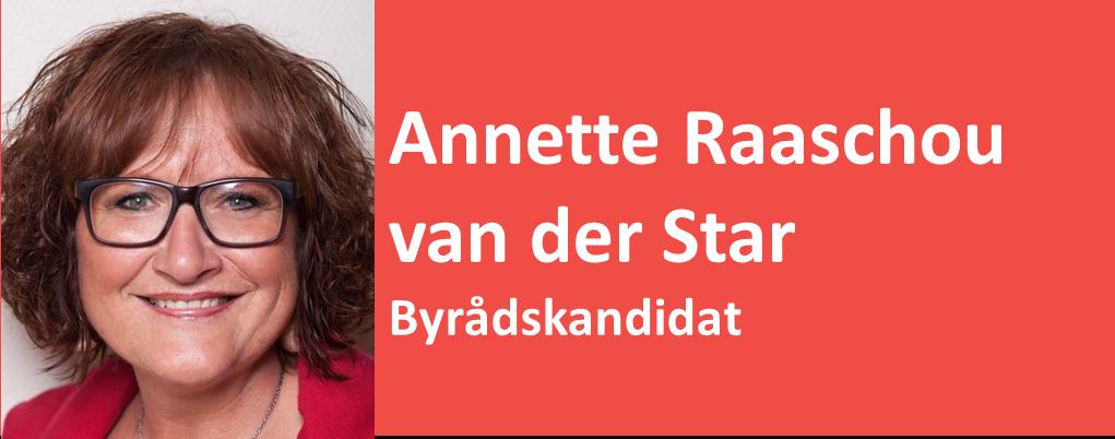 Annette Raaschou van der Star Byrådskandidat